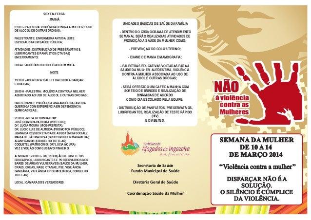 NÃO à violência contra as Mulheres SEMANA DA MULHER DE 10 A 14 DE MARÇO 2014 DISFARÇAR NÃO É A SOLUÇÃO. O SILÊNCIO É CÚMPL...