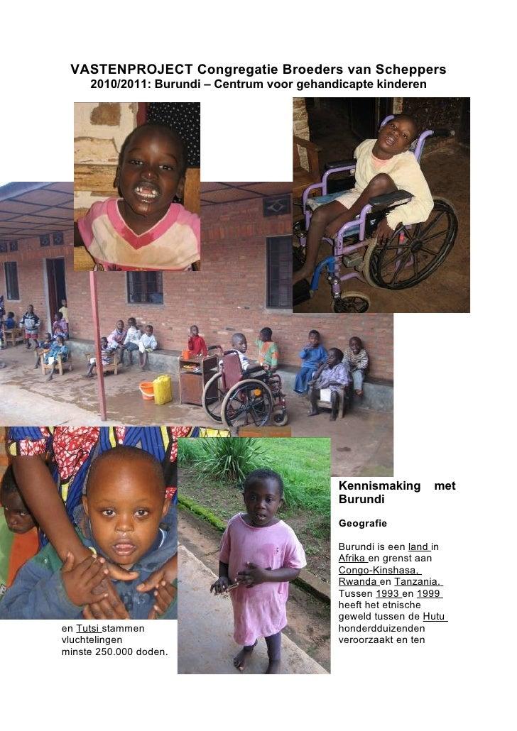 VASTENPROJECT Congregatie Broeders van Scheppers      2010/2011: Burundi – Centrum voor gehandicapte kinderen             ...