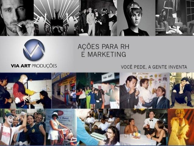 QUEM FAZ E O QUE FAZ A VIA-ART • Empresa de recursos artísticos dedicada a tornar as ações de Marketing e RH em experiênci...