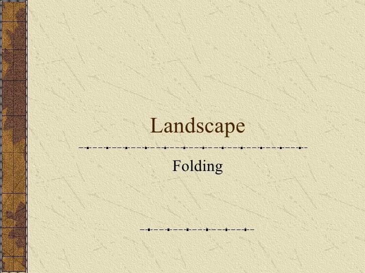Landscape Folding