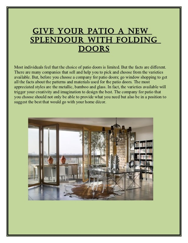 Give Your Patio a New         SPleNdour with FoldiNG                  doorSMost individuals feel that the choice of patio ...