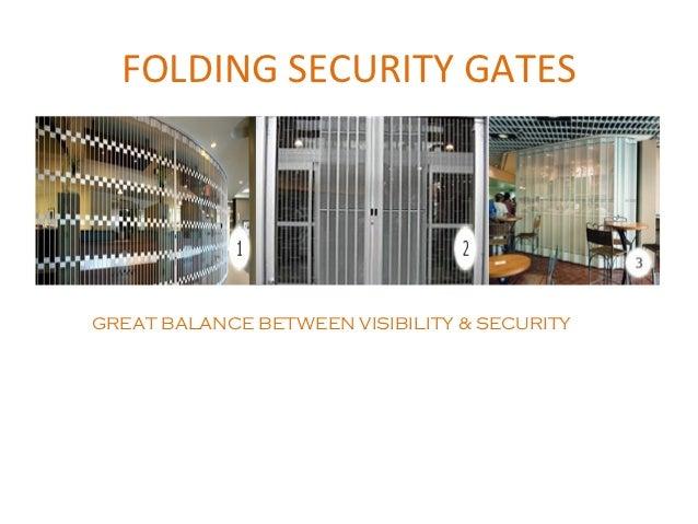 FOLDING SECURITY GATESGREAT BALANCE BETWEEN VISIBILITY & SECURITY