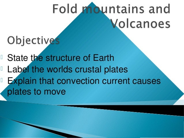    State the structure of Earth   Label the worlds crustal plates   Explain that convection current causes    plates to...