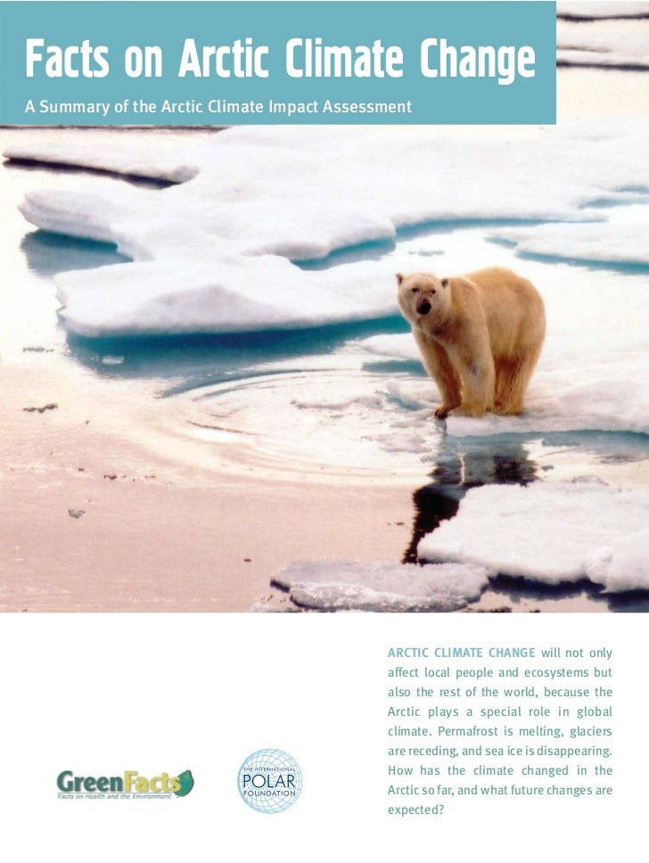 Facts on Arctic Climate ChangeA Summary of the Arctic Climate Impact Assessment                                           ...