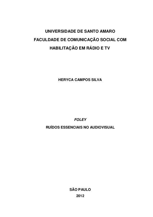 UNIVERSIDADE DE SANTO AMAROFACULDADE DE COMUNICAÇÃO SOCIAL COM     HABILITAÇÃO EM RÁDIO E TV         HERYCA CAMPOS SILVA  ...