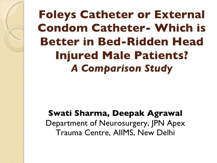 Foleys Catheter or External Condom Catheter- Which is Better in Bed-Ridden Head Injured Male Patients? A Comparison Study ...