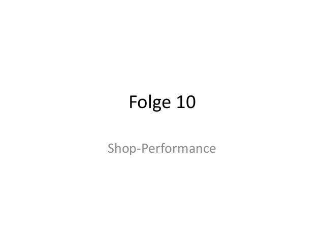 Folge 10 Shop-Performance