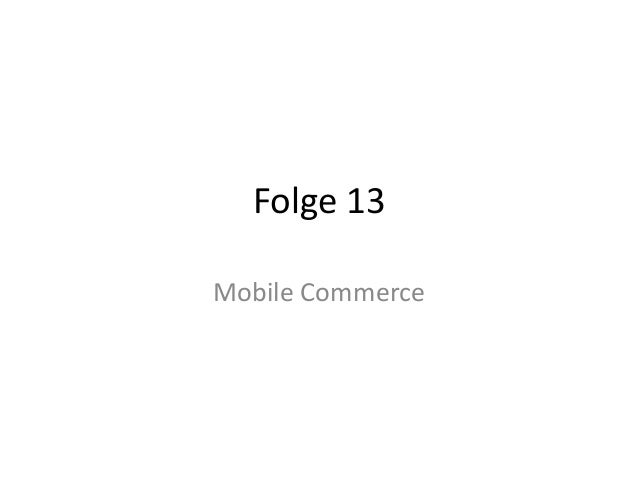 Folge 13  Mobile Commerce