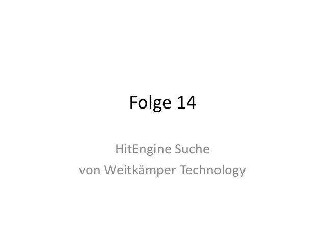 Folge 14  HitEngine Suche  von Weitkämper Technology