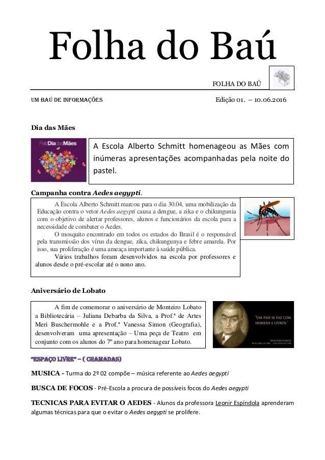 Folha do Baú FOLHA DO BAÚ UM BAÚ DE INFORMAÇÕES Edição 01. – 10.06.2016 Dia das Mães Campanha contra Aedes aegypti. Aniver...