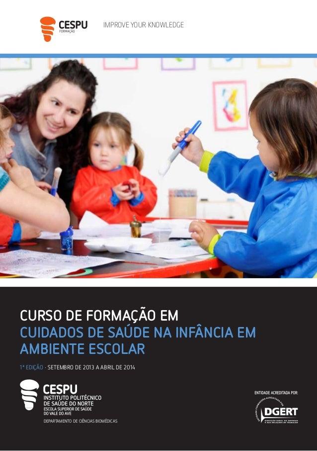 IMPROVE YOUR KNOWLEDGE DEPARTAMENTO DE CIÊNCIAS BIOMÉDICAS CURSO DE FORMAÇÃO EM CUIDADOS DE SAÚDE NA INFÂNCIA EM AMBIENTE ...