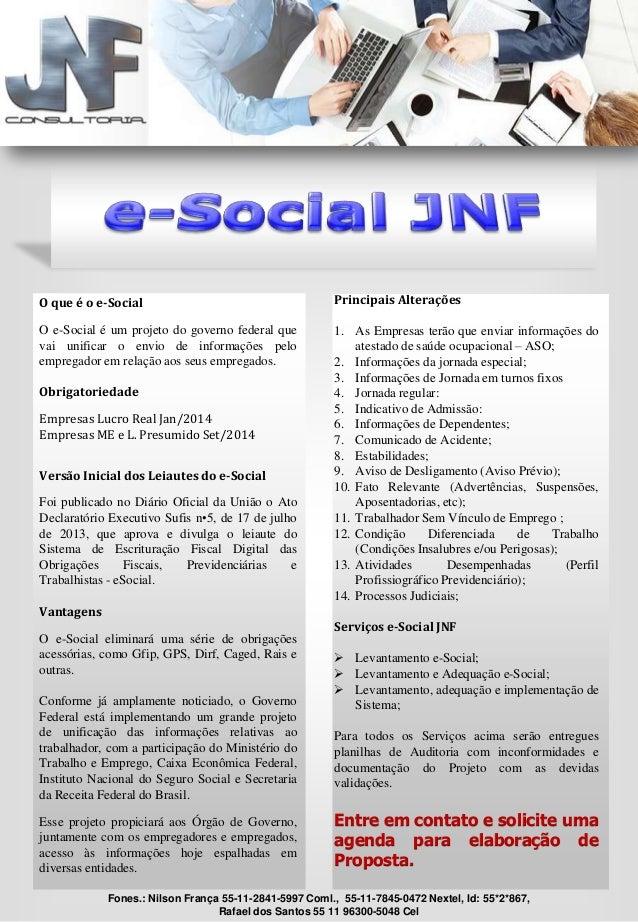 O que é o e-Social O e-Social é um projeto do governo federal que vai unificar o envio de informações pelo empregador em r...