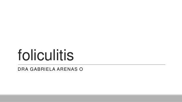 foliculitisDRA GABRIELA ARENAS O