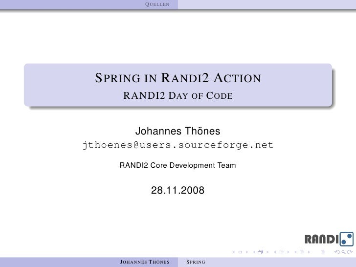 Q UELLEN       S PRING IN R ANDI 2 ACTION        RANDI2 DAY OF C ODE           Johannes Thönes jthoenes@users.sourceforge....