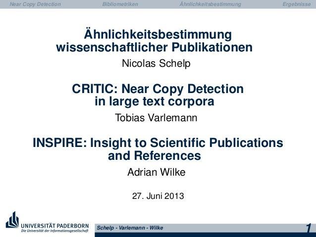 Motivation Grundlagen Near Copy Detection Bibliometriken Ähnlichkeitsbestimmung Demos Ähnlichkeitsbestimmung wissenschaftl...