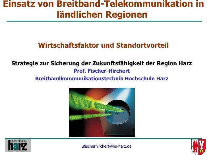 Einsatz von Breitband-Telekommunikation in             ländlichen Regionen             Wirtschaftsfaktor und Standortvorte...