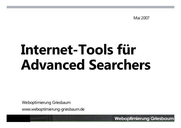 Mai 2007         Internet-Tools     Internet Tools für     Advanced Searchers      Weboptimierung Griesbaum     www.webopt...
