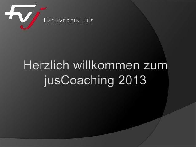 Übersicht Themen  Wie läuft das jusCoaching ab?  Ergänzungen zum Erstsemestrigentag  Apéro (sponsored by Schulthess Jur...