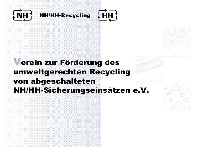 NH                     HH      NH/HH-Recycling     Verein zur Förderung des umweltgerechten Recycling von abgeschalteten N...