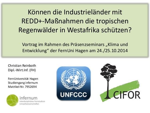 Können die Industrieländer mit REDD+-Maßnahmen die tropischen Regenwälder in Westafrika schützen? Vortrag im Rahmen des Pr...