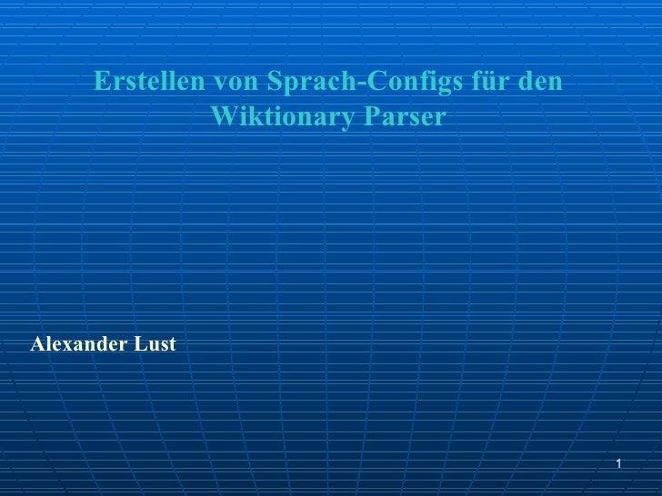 Erstellen von Sprach-Configs für den                Wiktionary ParserAlexander Lust                                       ...