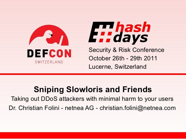 hashdays 2011: Sniping Slowloris - Taking out DDoS attackers with minimal harm to your users