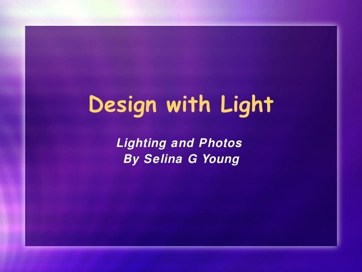 Design with Light Lighting and Photos  By Selina G Young
