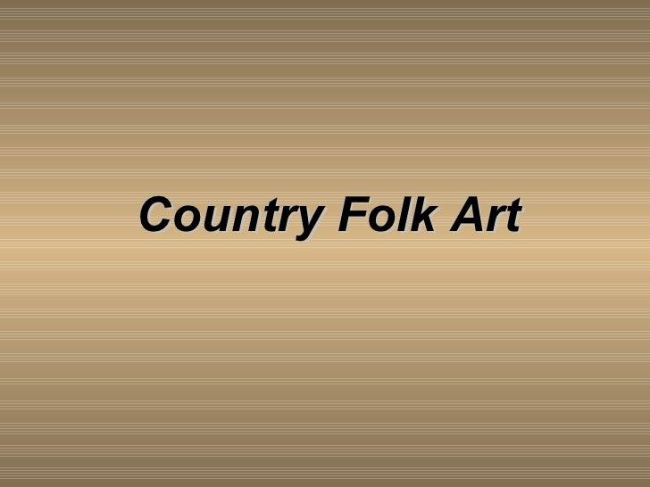 Country Folk Art