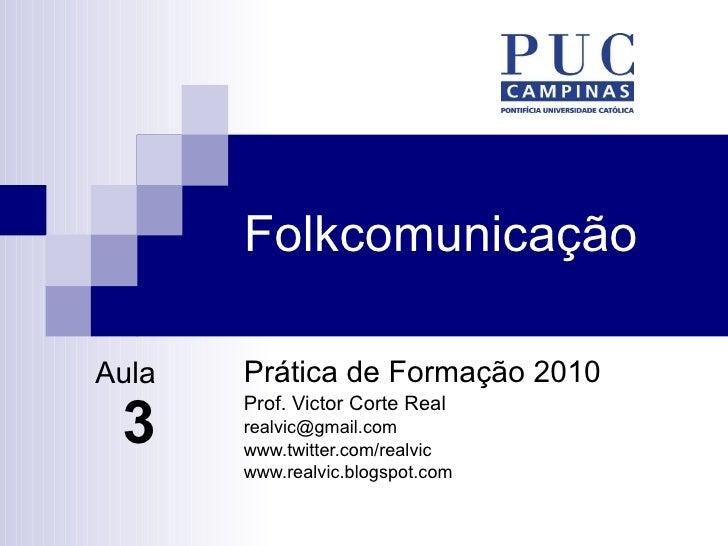 Folkcomunicação - Aula 3