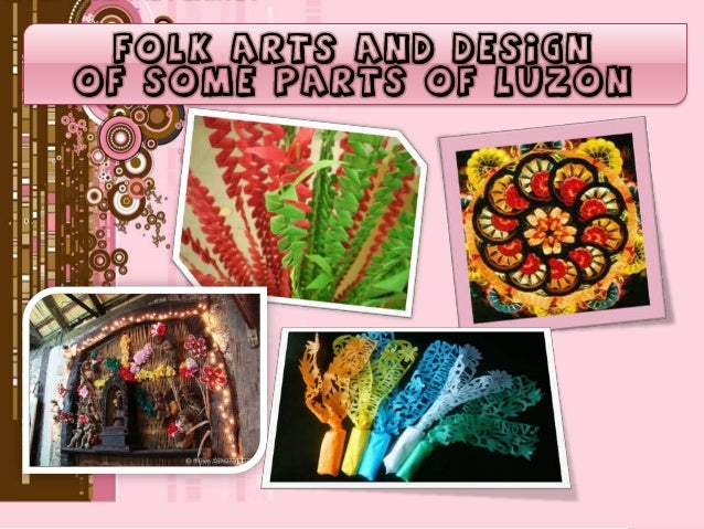In this lesson, you will understand and know the folk arts and designs from the provinces of Cagayan Valley, Batanes, Nuev...