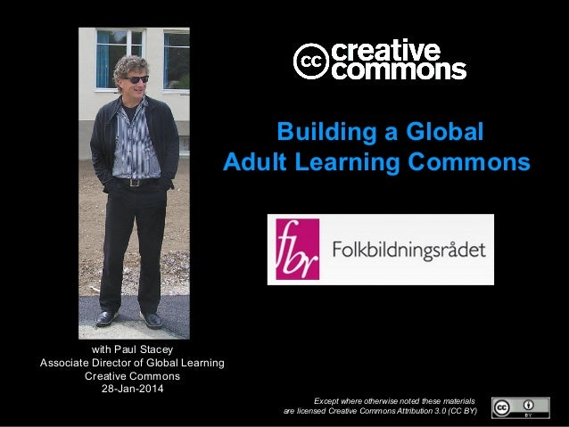 Building a Global Adult Learning Commons  with Paul Stacey Associate Director of Global Learning Creative Commons 28-Jan-2...