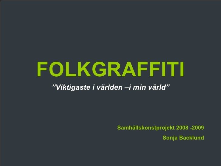 Redovisning av FOLKGRAFFITI