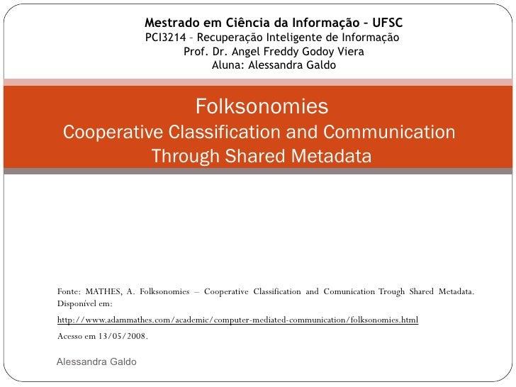 Fonte: MATHES, A. Folksonomies – Cooperative Classification and Comunication Trough Shared Metadata.  Disponível em:  http...