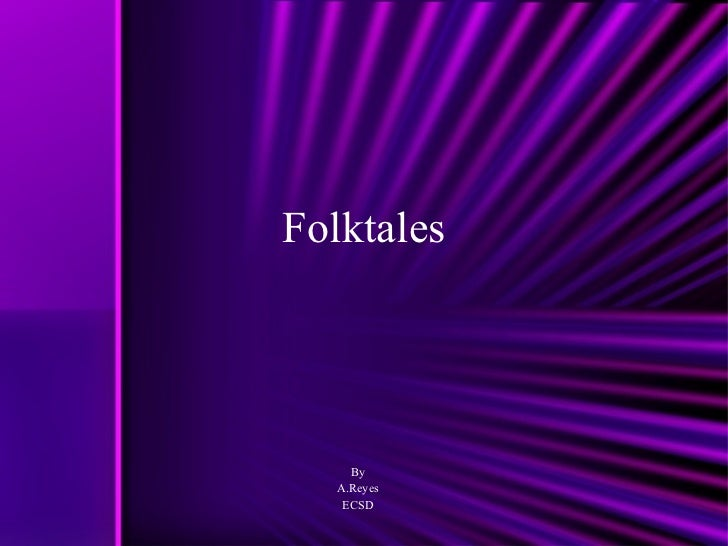 Folktales By A.Reyes ECSD
