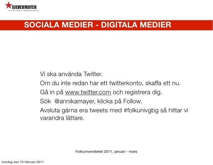 SOCIALA MEDIER - DIGITALA MEDIER                         Vi ska använda Twitter.                         Om du inte redan ...