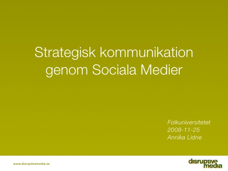 Strategisk kommunikation              genom Sociala Medier                                   Folkuniversitetet            ...