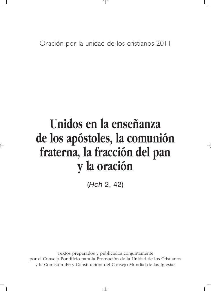 Oración por la unidad de los cristianos 2011      Unidos en la enseñanza   de los apóstoles, la comunión    fraterna, la f...