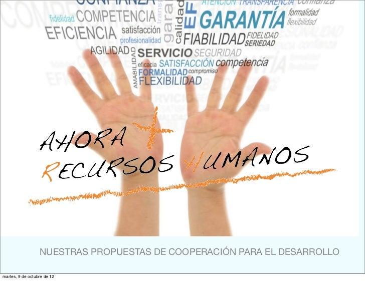 NUESTRAS PROPUESTAS DE COOPERACIÓN PARA EL DESARROLLOmartes, 9 de octubre de 12