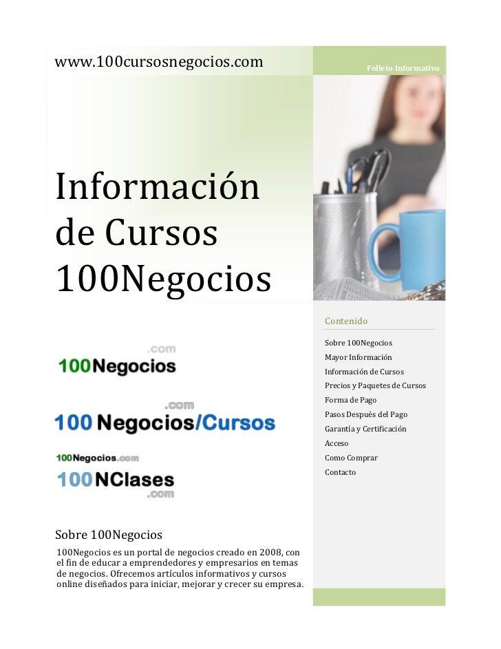 www.100cursosnegocios.com                                                 Folleto InformativoInformaciónde Cursos100Negoci...