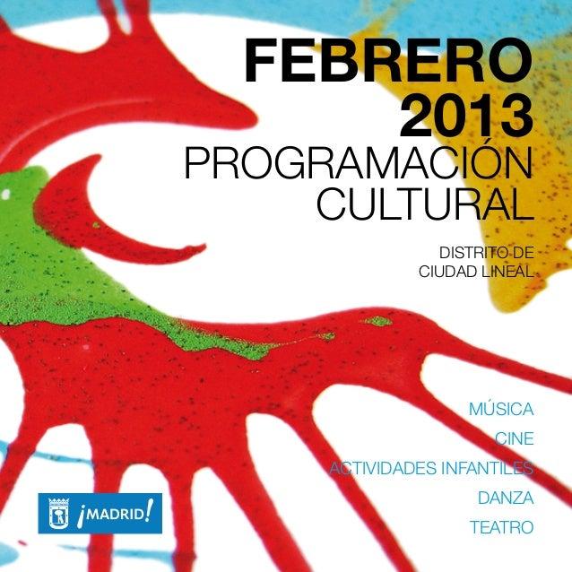 FEBRERO      2013PROGRAMACIÓN    CULTURAL                 DISTRITO DE              CIUDAD LINEAL                    MÚSICA...