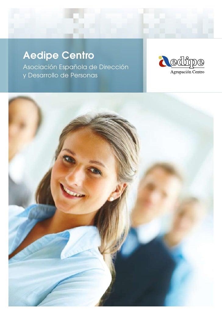 Aedipe CentroAsociación Española de Direccióny Desarrollo de Personas