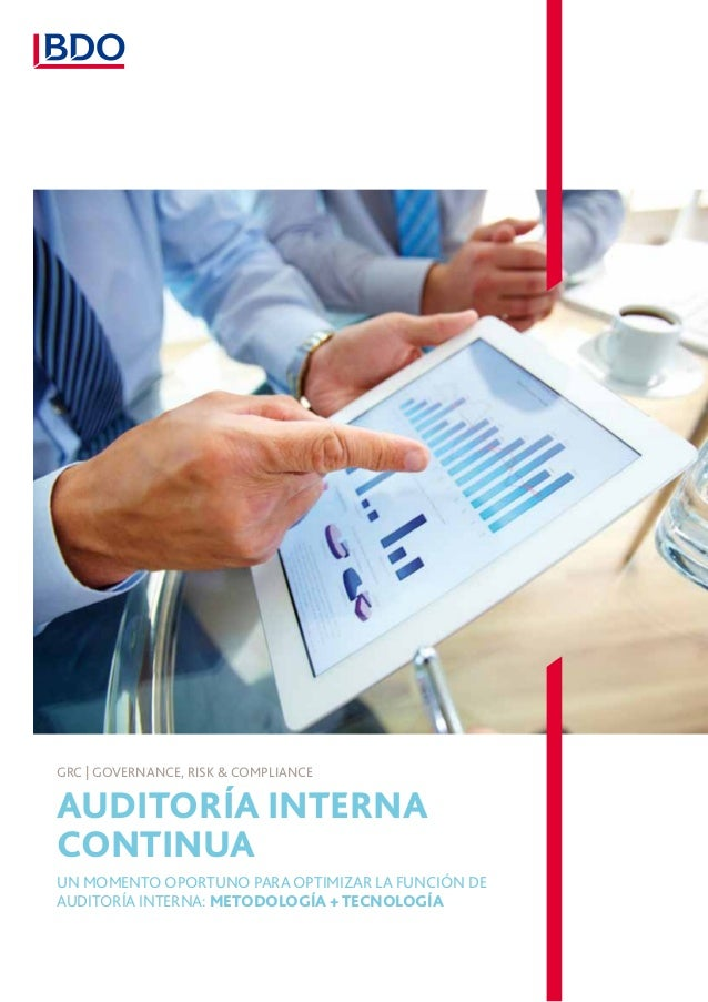 GRC | Governance, Risk & ComplianceAuditoría InternaContinuaUn momento oportuno para optimizar la Función deAuditoría Inte...