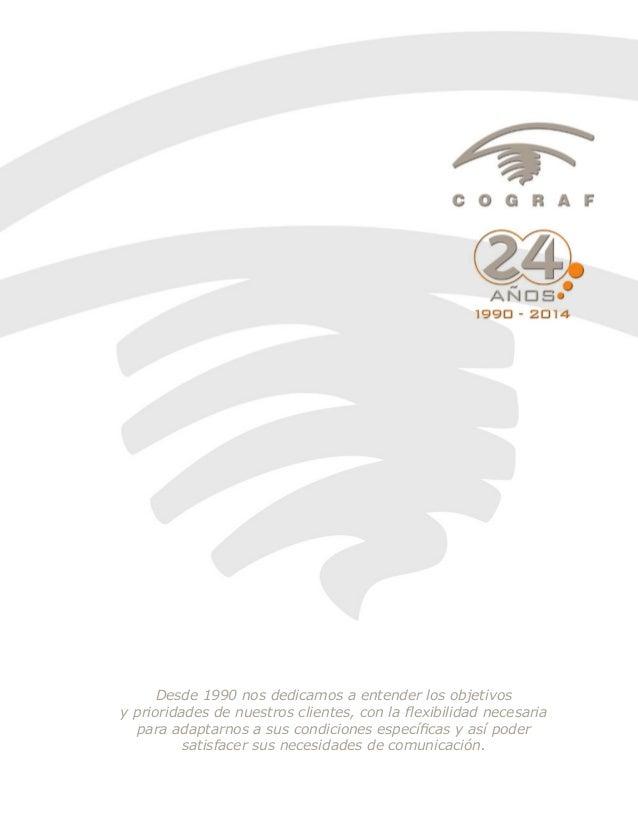 Desde 1990 nos dedicamos a entender los objetivos y prioridades de nuestros clientes, con la flexibilidad necesaria para a...