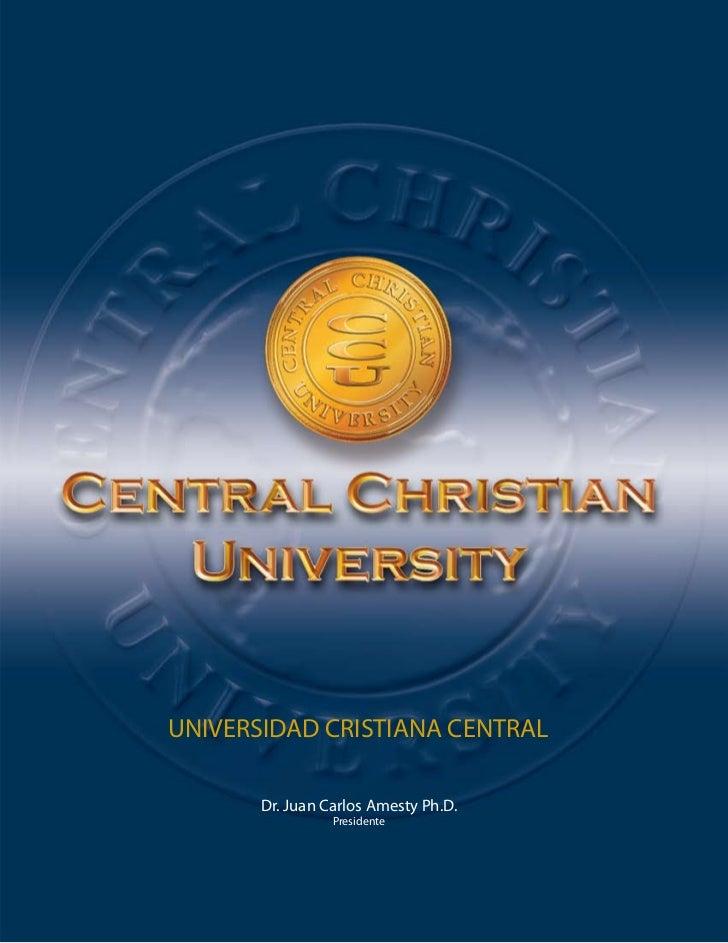 UNIVERSIDAD CRISTIANA CENTRAL       Dr. Juan Carlos Amesty Ph.D.                 Presidente                               ...