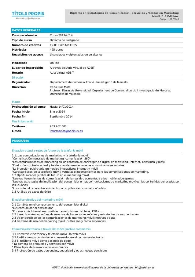 Diploma en Estrategias de Comunicación, Servicios y Ventas en Marketing Móvil. 1.ª Edición. Código: 13122240  DATOS GENERA...