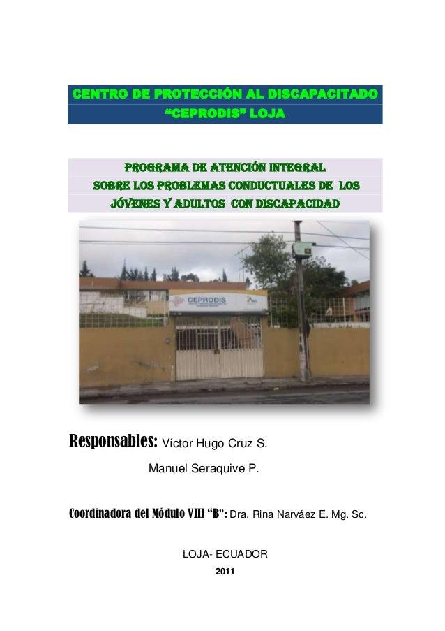 "CENTRO DE PROTECCIÓN AL DISCAPACITADO                    ""CEPRODIS"" LOJA           PROGRAMA DE ATENCIÓN INTEGRAL     SOBRE..."