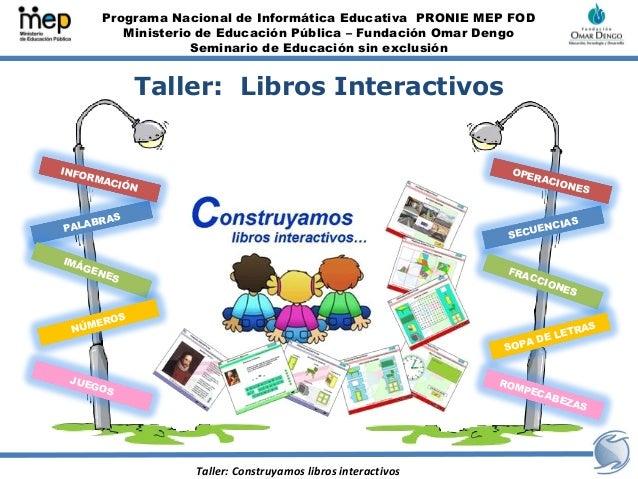 Programa Nacional de Informática Educativa PRONIE MEP FOD            Ministerio de Educación Pública – Fundación Omar Deng...