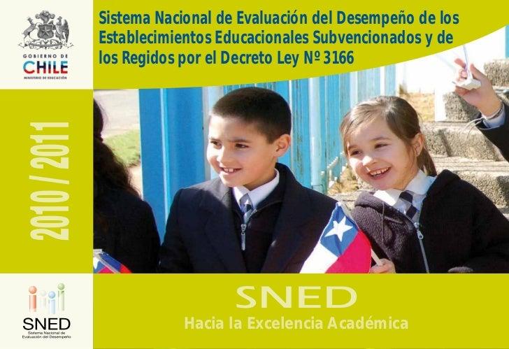 Sistema Nacional de Evaluación del Desempeño de los              Establecimientos Educacionales Subvencionados y de2010 / ...