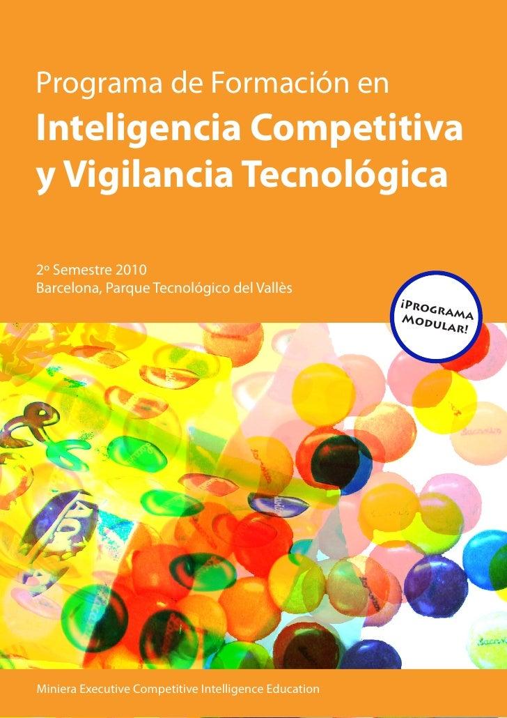 Programa de Formación en Inteligencia Competitiva y Vigilancia Tecnológica  2º Semestre 2010 Barcelona, Parque Tecnológico...