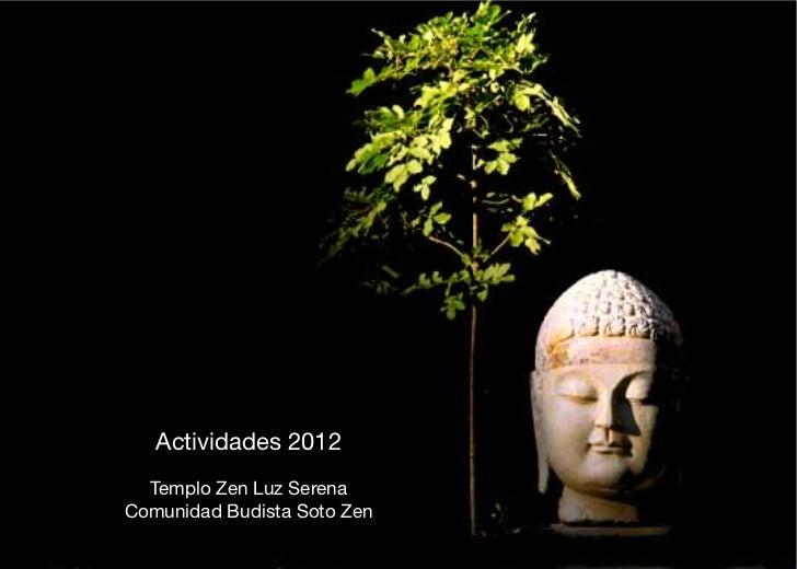 PORTADA             Actividades 2012            Templo Zen Luz Serena          Comunidad Budista Soto Zen